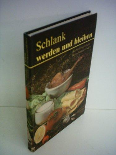 Berthold Gaßmann: Schlank werden und bleiben - Reduktionskost leicht gemacht - Schlankweg dem Bauch zu Leibe
