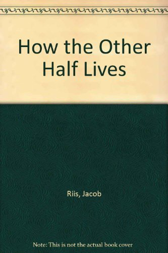 How the Other Half Lives by Jacob A. Riis (1957-06-01)