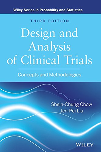 Design and Analysis of Clinical Trials: Concepts and Methodologies (Wiley Series in Probability and Statistics) -