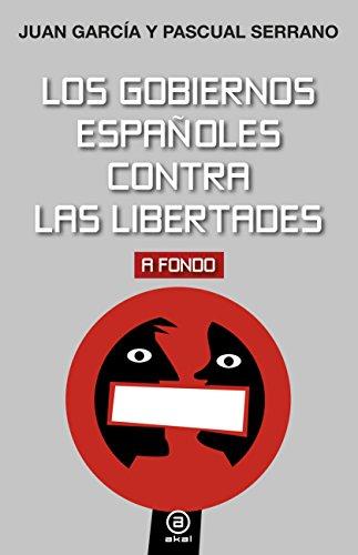 LOS GOBIERNOS ESPAÑOLES CONTRA LAS LIBERTADES (A fondo nº 12) por Juan García Mollá