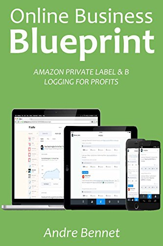 Online business blueprint amazon private label blogging for online business blueprint amazon private label blogging for profits by bennet andre malvernweather Choice Image