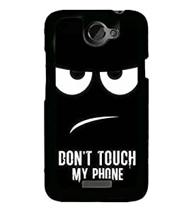 Don't Touch My Phone 2D Hard Polycarbonate Designer Back Case Cover for HTC One X :: HTC One X+ :: HTC One X Plus :: HTC One XT