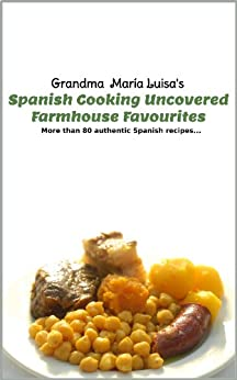 Spanish Cooking Uncovered: Farmhouse Favourites by [de Lara, Paco]