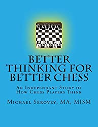 Better Thinking for Better Chess: Volume 1 by Mr. Michael Robert Serovey (2012-09-03)