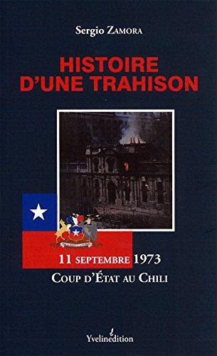 Histoire d'une Trahison - 11 septembre 1973 - coup détat au Chili