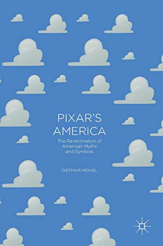 Pixar's America: The Re-Animation of American Myths and Symbols