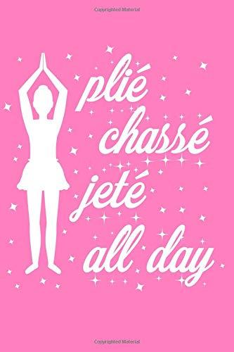 Plie Chasse Jete All Day por Love  Bound Journal