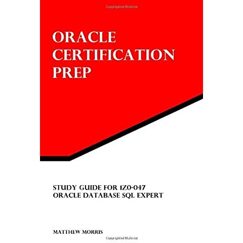 [(Study Guide for 1z0-052: Oracle Database 11g: Administration I: Oracle Certification Prep )] [Author: Matthew Morris] [May-2012]