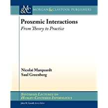 Proxemic Interactions: From Theory to Practice (Synthesis Lectures on Human-Centered Informatics) by Nicolai Marquardt (2015-02-02)