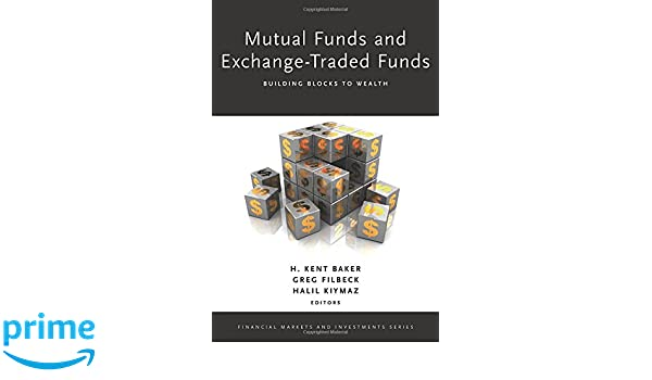 Mutual funds and exchange-traded funds : building blocks to wealth