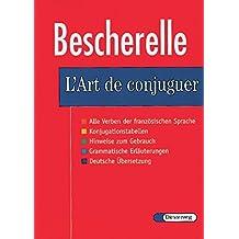 L'Art de conjuguer: Le nouveau Bescherelle. Dictionnaire de douze mille verbes