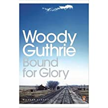 [(Bound for Glory)] [ By (author) Woody Guthrie, Introduction by Joe Klein ] [June, 2010]
