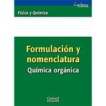 Formulación Y Nomenclatura Química Orgánica. ESO/Bachillerato (Cuadernos Oxford) - 9788467338898