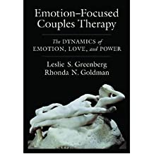 [(Emotion-focused Couples Therapy: The Dynamics of Emotion, Love, and Power)] [Author: Leslie S. Greenberg] published on (May, 2008)