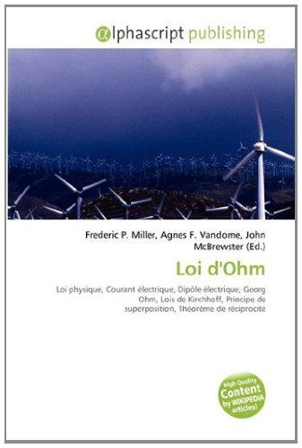 Loi d'Ohm: Loi physique, Courant électrique, Dipôle électrique, Georg Ohm, Lois de Kirchhoff, Principe de superposition, Théorème de réciprocité