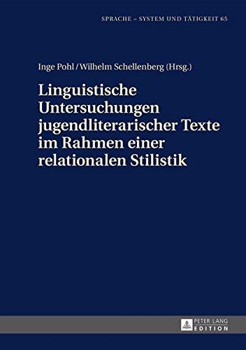 Linguistische Untersuchungen jugendliterarischer Texte im Rahmen einer relationalen Stilistik (Sprache – System und Tätigkeit, Band 65)