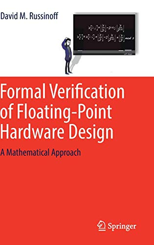 Formal Verification of Floating-Point Hardware Design: A Mathematical Approach -