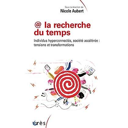 @ la recherche du temps: Individus hyperconnectés, société accélérée : tensions et transformations (Sociologie clinique)