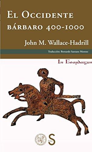 El Occidente Bárbaro. 400-1000 (In Geardagum) por John Michael Wallace-Hadrill