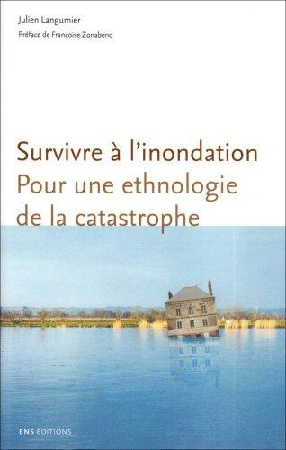 Survivre à l'inondation : Pour une ethnologie de la catastrophe