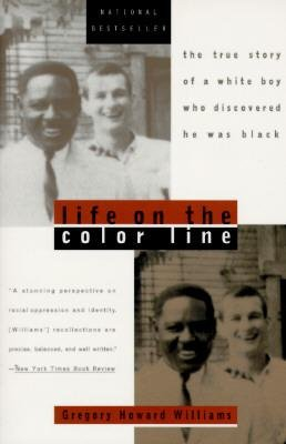 [( Life on the Color Line: The True Story of a White Boy Who Discovered He Was Black By Williams, Gregory Howard ( Author ) Paperback Feb - 1996)] Paperback