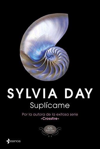 Suplícame (GS nº 1) por Sylvia Day