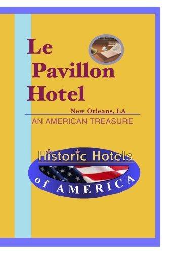 Preisvergleich Produktbild Historic Hotels of America: Le Pavillon