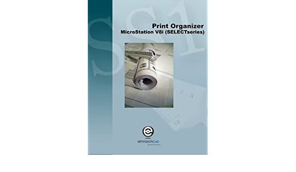 Print Organizer - MicroStation V8i (SELECTseries) eBook
