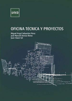 Oficina técnica y proyectos (GRADO) por Miguel Ángel SEBASTIÁN PÉREZ