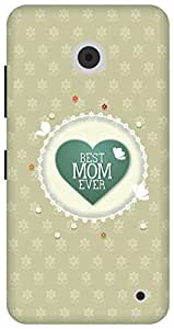 The Racoon Grip Best Mom Ever hard plastic printed back case/cover for Nokia Lumia 630