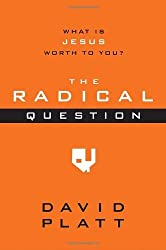 The Radical Question: What Is Jesus Worth to You? (10-Pack) by David Platt (2010-05-04)