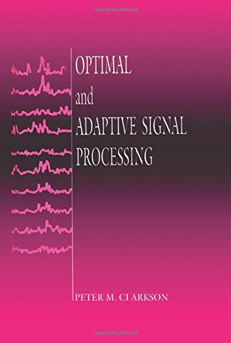 Optimal and Adaptive Signal Processing (Electronic Engineering Systems)