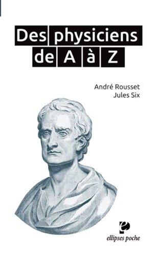 Des Physiciens de A à Z Poche par André Rousset
