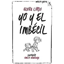 Yo Y El Imbécil (Biblioteca Furtiva)