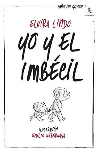 Yo y el Imbécil (Biblioteca furtiva) por Elvira Lindo