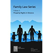 Property Rights in Divorce (Family Law Book 3) (English Edition)