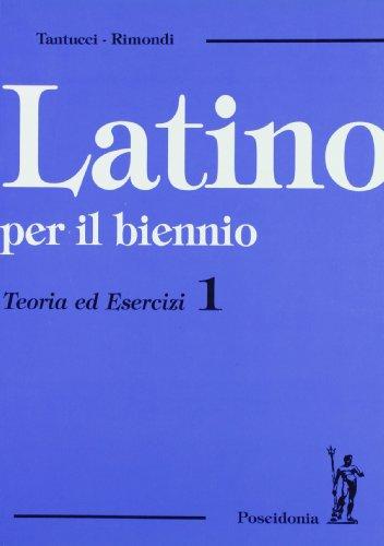 Latino. Teoria ed esercizi. Per il biennio dei Licei e degli Ist. Magistrali: 1