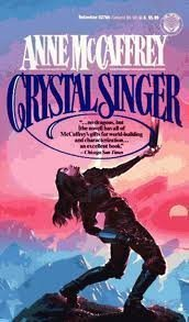 The Crystal Singer Trilogy: Crystal Singer, Killashandra, Crystal Line