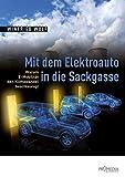 Mit dem Elektroauto in die Sackgasse: Warum E-Mobilität den Klimawandel beschleunigt - Winfried Wolf