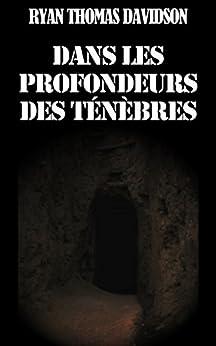 Dans Les Profondeurs Des Ténèbres par [Davidson, Ryan Thomas]