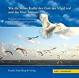 Wie die Möwe Radhe den Gott der Vögel traf und das Meer besiegte