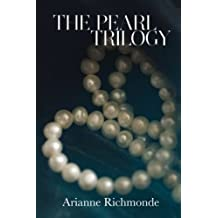 The Pearl Trilogy by Arianne Richmonde (2013-04-22)