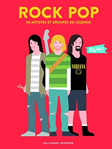 Rock pop: 40 artistes et groupes de légende par Hervé Guilleminot