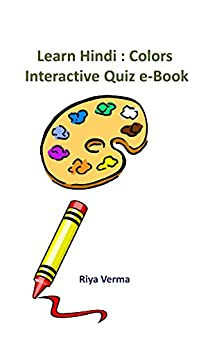Learn Hindi:Colors: Interactive Quiz eBooks (Learn Hindi Interactive Quiz eBooks Book 3) by [Verma, Riya]
