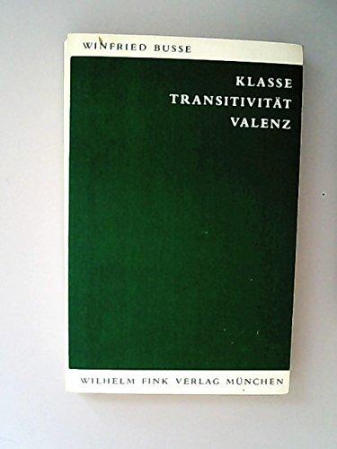 Klasse - Transitivität - Valenz. Transitive Klassen des Verbs im Französischen