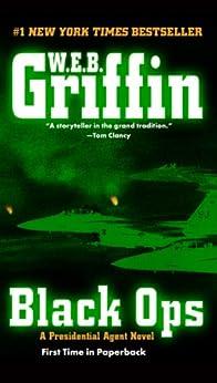 Black Ops (A Presidential Agent Novel) von [Griffin, W.E.B.]