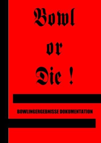 Bowl or Die! por T W