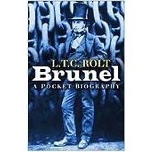 [(Brunel: A Pocket Biography)] [ By (author) L. T. C. Rolt ] [March, 2006]