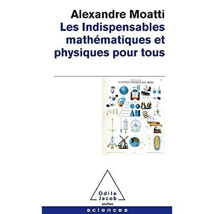 Les Indispensables mathématiques et physiques pour tous