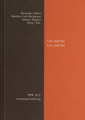 Lex und Ius. Lex and Ius: Beiträge zur Begründung des Rechts in der Philosophie des Mittelalters und der Frühen Neuzeit (English Edition)
